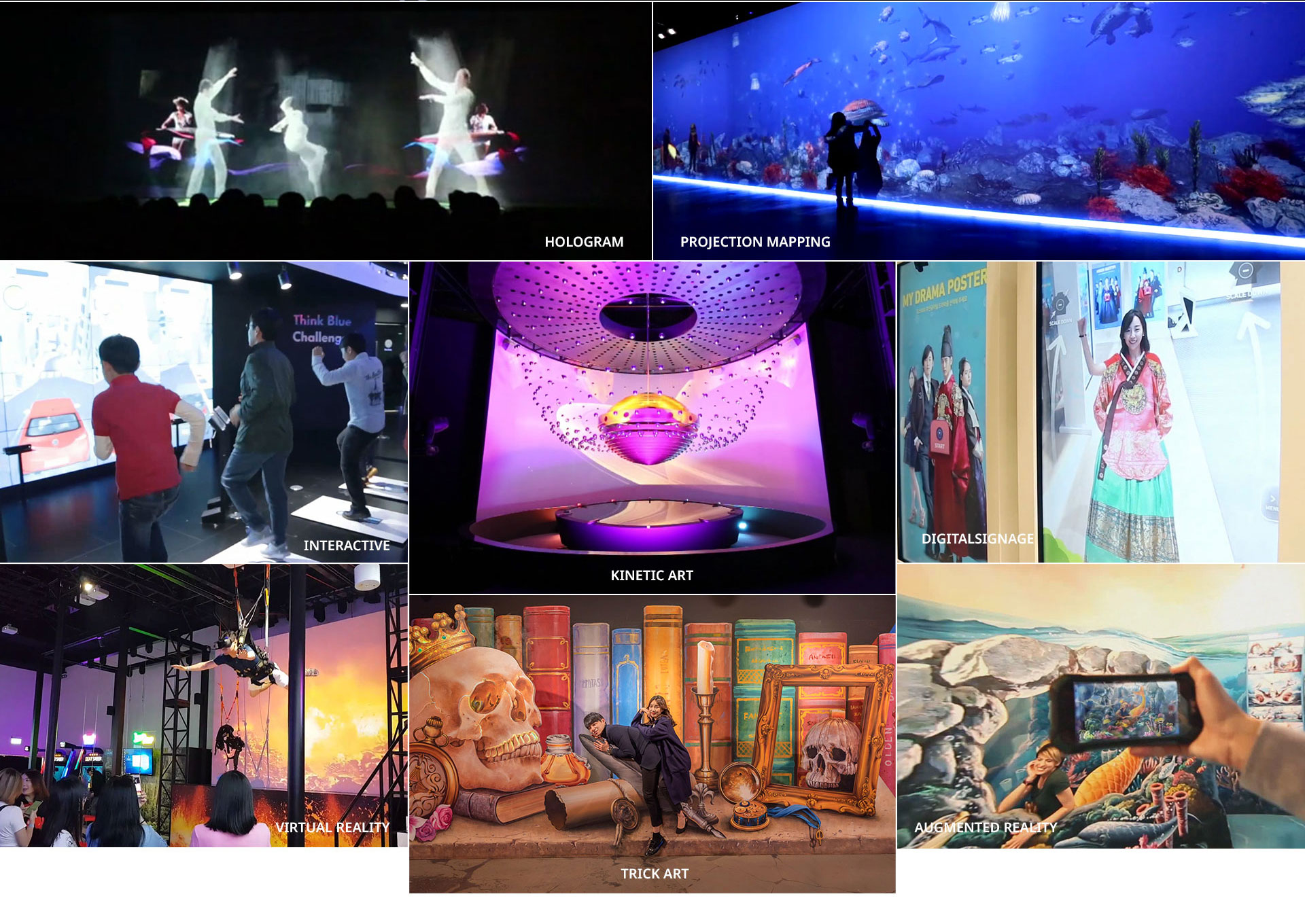 HOLOGRAM, PROJECTION MAPPING, INTERACTIVE, KINETIC ART, DIGITAL SIGNAGE, AUGMENETED REALITY, TRICK ART, VIRTUAL REALITY
